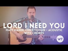 Lord I Need You - Matt Maher, Chris Tomlin - Tutorial    This song is covered by several artists, but the Matt Maher version is probably my favorite. Very congregational song.