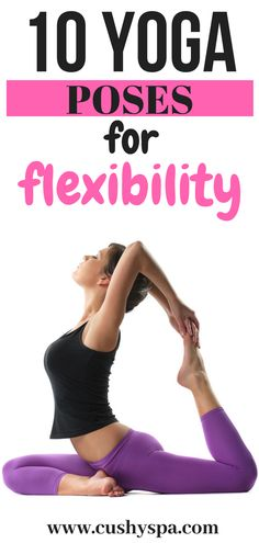 Want to try yoga for flexibility? Some stretching exercises? Yoga helps to relax and even lose weight, so just try these 10 yoga poses for flexibility and enjoy the results. #yogaforflexibility #yogatips #yogaworkout