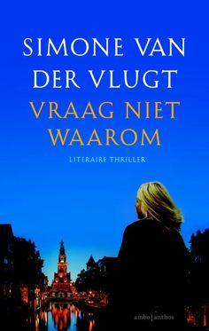 """""""Vraag niet waarom"""" Simone van der Vlugt is een van Nederlands grootste…"""
