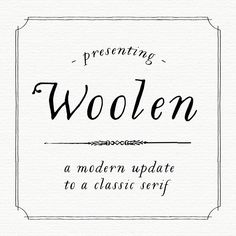 Woolen is a font inspired by freshly fallen snow and swags of mistletoe. Her italicized letters are based upon a type specimen by Jean Jannon,...