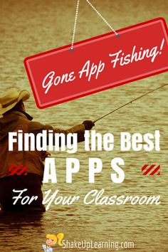 Gone App Fishing! Finding the Best Apps for Your Classroom   Shake Up Learning   #mlearning #iosedapp #ipaded