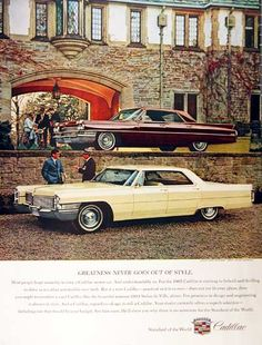 1965 Cadillac Sedan de Ville vintage ad. Also features the 1963 Cadillac Sedan de Ville in maroon. Greatness never goes out of style.