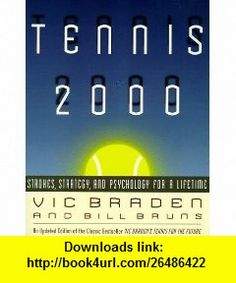 Tennis 2000 Strokes, Strategy, and Psychology for a Lifetime (9780316105033) Vic Braden, Bill Bruns , ISBN-10: 0316105031  , ISBN-13: 978-0316105033 ,  , tutorials , pdf , ebook , torrent , downloads , rapidshare , filesonic , hotfile , megaupload , fileserve