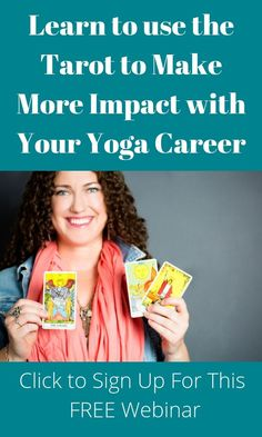 Are you curious about tarot cards? Would you like to learn more about how they can benefit your career? Click the link below to register for this free webinar where you will learn Yoga Sequences, Yoga Poses, Online Yoga Teacher Training, Tarot Learning, Cartomancy, Tarot Readers, Private Practice, Continuing Education, Yoga Flow
