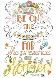 Lookout for the presence of wonder – Mary Engelbreit Studios Mary Engelbreit, Doodles Zentangles, Making Ideas, Illustrators, Inspirational Quotes, Inspiring Sayings, Aim Quotes, Nice Sayings, Quotable Quotes