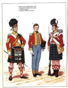 British; 92nd( Gordon) Highlanders 1815. L to R Sergeant Major Full Dress, Officer in undress & Grenadier Service Dress.
