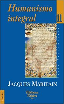 Humanismo integral: Jacques Maritain: 9788482393612: Amazon.com: Books