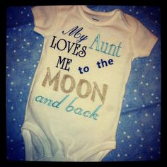 My Aunt Loves Me To The Moon And Back by LouAnnsBittyBootique, $18.00