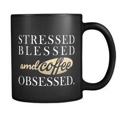 """Lifehiker """"Stressed Blessed and Coffee Obsesed"""" Custom Ceramic Mug"""