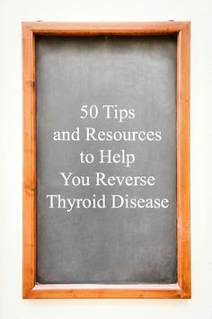 Here are many of the steps and resources I used to help me while I worked to reverse thyroid disease.