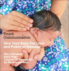 Touch Communication: Give Your Baby the Love and Power of Massage (Plus, a Giveaway – Coconess Extra Virgin Coconut Oil Mamma & Baby Kit)