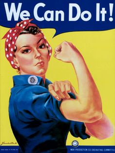 Rosie the Riveter! / Classic Poster from the 1940s.