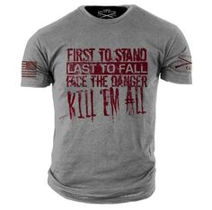 First to Stand Grunt Style Shirts, Shirt Style, Usmc Clothing, Cool Shirts, Tee Shirts, Tees, Mens Outdoor Fashion, Warriors Shirt, Swagg
