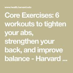 Core Exercises: 6 workouts to tighten your abs, strengthen your back, and improve balance - Harvard Health