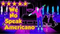 Just Dance 4 - We No Speak Americano - 5* Stars, via YouTube.