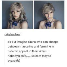 Genderfluid sirens. I need