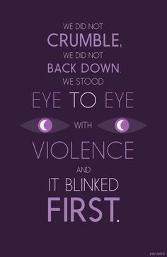 We did not crumble, we did not back down, we stood eye to eye with violence and it blinked first. #nightvale