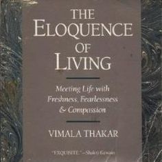 Nothing in life is trivial. Life is whole wherever and whenever we touch it, and one moment or event is not less sacred than another ~ Insights and gentle teachings by Vimala Thakar