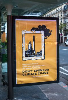 Guerrilla art group Brandalism has plastered Paris with more than 600 fake ads criticizing the sponsors of the Paris climate change talks. Paris Climate Change, Gas Bill, Big Oil, Guerrilla, Cop21, Street Art, Character Design, Louvre, Culture
