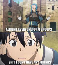 Haha Kirito has no friends at the beggining.