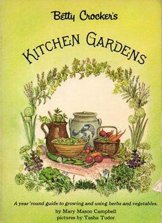 beautiful illustrations by Tasha Tudor...a favorite gardening book, a gift from my mama Betty Crocker, Vintage Cookbooks, Vintage Children's Books, Antique Books, Jessie Willcox Smith, Susan Branch Blog, Gardening Books, Vegetable Gardening, Organic Gardening