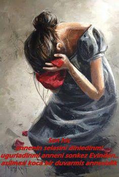 Sen hiç annenin selasini dinledinmi ugurladinmi anneni sonkez Evinden.. asilmasi koca bir duvarmis annesizlik resimli duygusal anne sözü Eckhart Tolle, Grieving Mother, In This Moment, Feelings, Painting, Joseph, Angel, Style, Love Photography