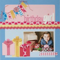 Birthday Girl featuring Queen & Co Trendy Tape - Scrapbook.com