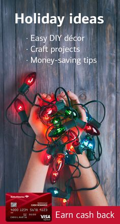 This holiday season, infuse your home with some extra magic—with craft projects, video tutorials, recipes and more. And earn cash back with the BankAmericard Cash Rewards™ credit card. Learn more.