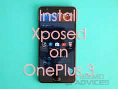 How to install #Xposed on #OnePlus3 Smartphone - #OxygenOS #OnePlus