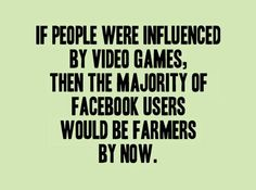 Yeah, seriously.  Video games are not to be blamed for everything.