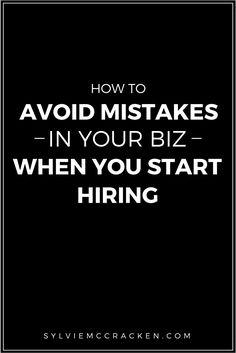 How to Avoid Mistakes in Your Biz When You Start Hiring - Sylvie McCracken