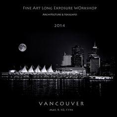 Fine Art Long Exposure Architectural & Seascapes Workshop w/ John Kosmopoulos & Marc Koegel- VANCOUVER: $675 - Eventzilla