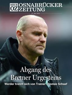 Der Lotse geht von Bord: In unserer heutigen iPad-Ausgabe (16.05.2013) beschäftigen wird uns mit dem scheidenden Werder-Trainer Thomas Schaaf.