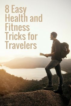 8 Easy Health and Fitness Tricks for Travelers   Top Travel Hacks   How To Keep Healthy On The Road   Advice From The Travel Experts