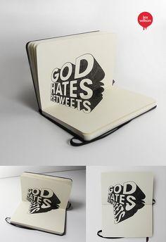 Moleskine illustration #54: God hates retweets (Anamorphic Illusion - typography) [Explored - Sept 5th, 2012] by Lex Wilson, via Flickr