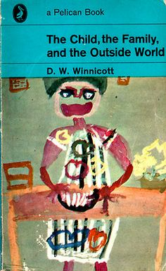 The Child, the Family, and the Outside Worldby D. W. Winnicott (Pelican, 1970 edition).