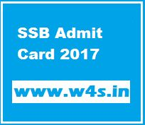 SSB Admit Card 2017 Head Constable / SI / ASI Download Call Letter / Hall Ticket / Admit Card Roll No. for SSB Recruitment through the official website at-ssb.nic.in