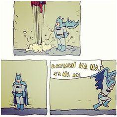 Poor. Poor. Batman. He lost his wings.