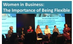 Dispatches on the role of flexibility in work from the 13th Annual Women in Business Conference by Avanade's Jessica Brookes and Andrea Sommer