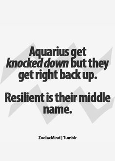 Resilient is an Aquarius middle name