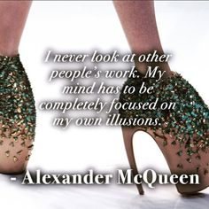 """""""I never look at other people's work. My mind has to be completely focused on my…"""