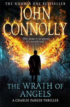 The Wrath of Angels by John Connelly Mysterious Book Report No. 81 http://johndwainemckenna.com/mysterious-book-report-no-81/
