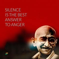Mahatma Gandhi Quotes - Silence Is The Best Answer To Anger Wise Quotes, Hindi Quotes, Great Quotes, Motivational Quotes, Inspirational Quotes, Anger Quotes, Karma Quotes, Story Quotes, Qoutes