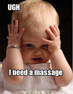 I need a massage!