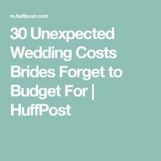30 Unexpected Wedding Costs Brides Forget to Budget For | HuffPost