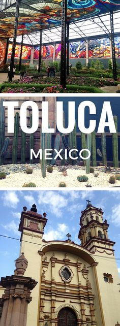 All the best things to do, see and eat in Toluca Mexico, an underrated day trip from Mexico City that's a stone's throw from the popular hiking spot of the Nevado de Toluca.