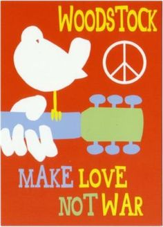 Woodstock: Make Love Not War ~ This takes me back! Peace Love & Rock n' Roll! Hippie Peace, Happy Hippie, Hippie Love, Hippie Style, Hippie Music, Hippie Vibes, Woodstock Hippies, Woodstock Poster, 1969 Woodstock