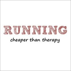 #Running : cheaper than therapy