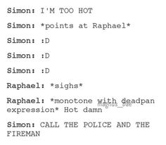 Just imagine Raphael from Shadowhunters (TV) saying this