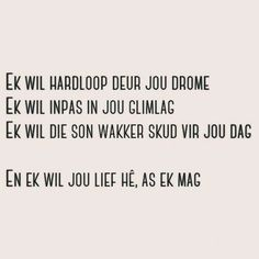 As ek mag Favorite Quotes, Best Quotes, Love Quotes, Inspirational Quotes, Motivational, Sign Quotes, Words Quotes, Sayings, Afrikaanse Quotes